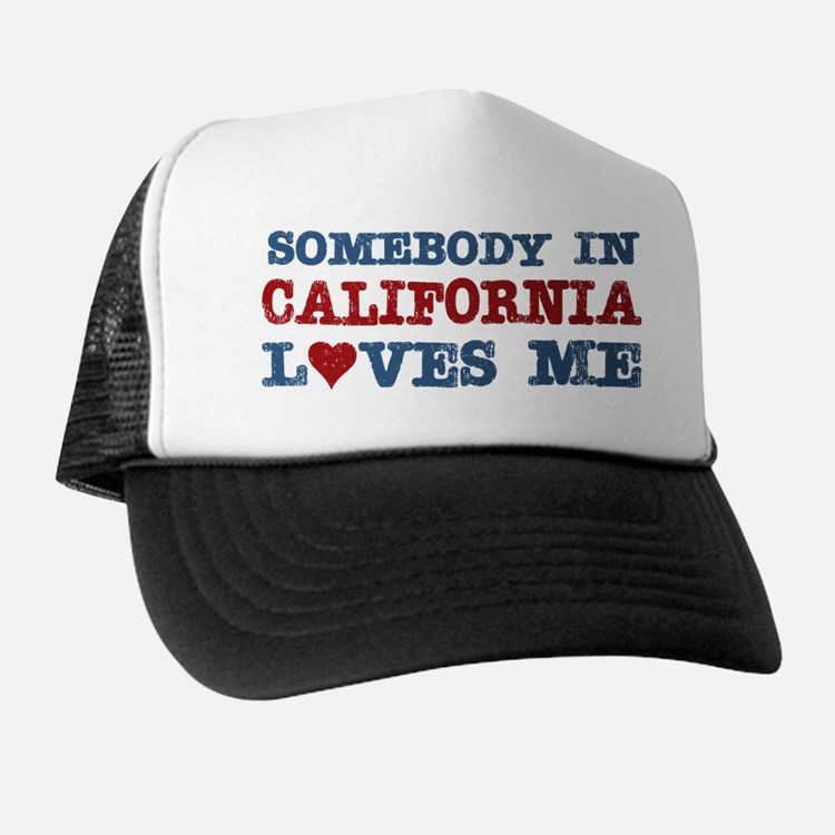 Somebody in California Loves Me Trucker Hat
