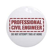 Professional Civil Engineer Ornament (Round)