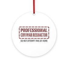 Professional Civi War Reenactor Ornament (Round)