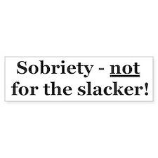 Not for Slacker Bumper Bumper Sticker