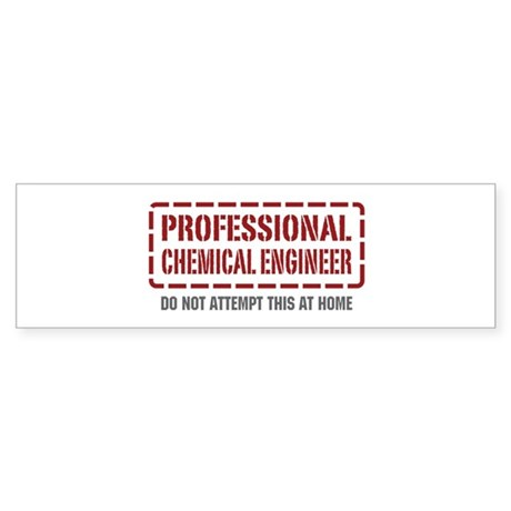 Professional Chemical Engineer Bumper Sticker