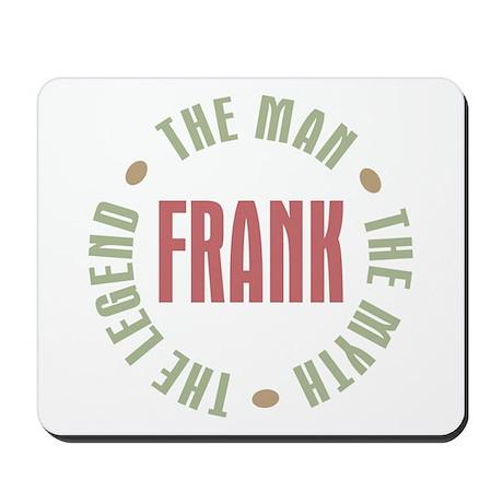 Frank Man Myth Legend Mousepad
