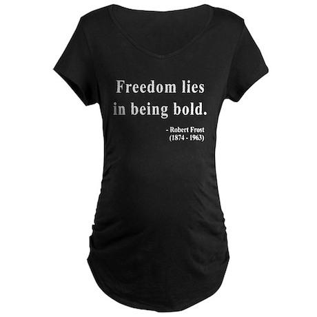 Robert Frost 2 Maternity Dark T-Shirt