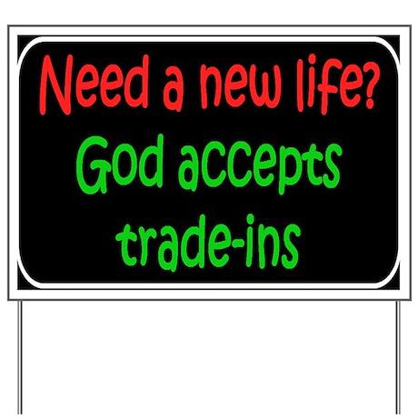 God accepts Yard Sign