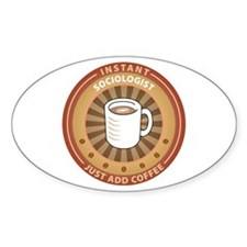 Instant Sociologist Oval Decal