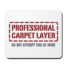 Professional Carpet Layer Mousepad