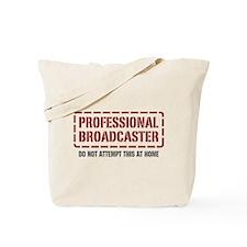 Professional Broadcaster Tote Bag