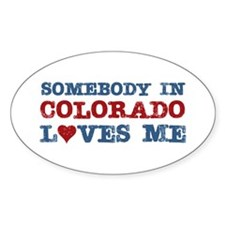 Somebody in Colorado Loves Me Oval Decal