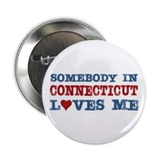 """Somebody in Connecticut Loves Me 2.25"""" Button"""