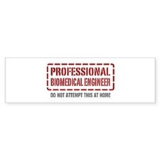 Professional Biomedical Engineer Bumper Bumper Sticker