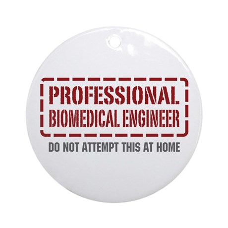 Professional Biomedical Engineer Ornament (Round)