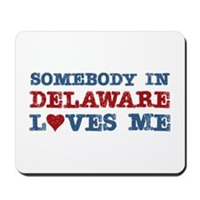 Somebody in Delaware Loves Me Mousepad