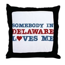 Somebody in Delaware Loves Me Throw Pillow