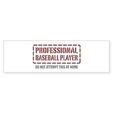 Professional Baseball Player Bumper Bumper Sticker