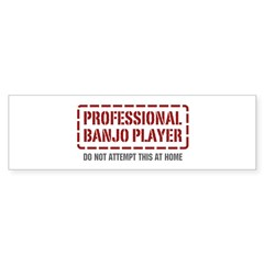 Professional Banjo Player Bumper Sticker (10 pk)