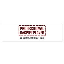 Professional Bagpipe Player Bumper Bumper Sticker