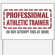Professional Athletic Trainer Yard Sign