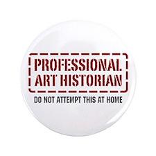"Professional Art Historian 3.5"" Button (100 pack)"
