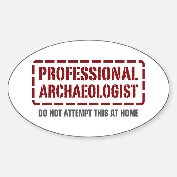 Professional Archaeologist Oval Decal