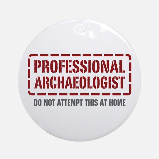 Professional Archaeologist Ornament (Round)