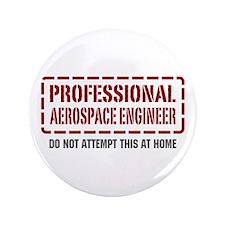 "Professional Aerospace Engineer 3.5"" Button"