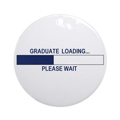 GRADUATE LOADING... Ornament (Round)