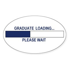 GRADUATE LOADING... Oval Decal