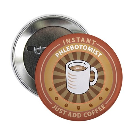 """Instant Phlebotomist 2.25"""" Button (10 pack)"""
