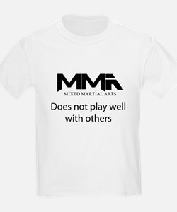 MMA Does Not Play Well With o T-Shirt