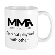 MMA Does Not Play Well With o Mug