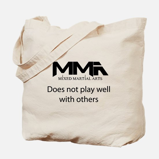 MMA Does Not Play Well With o Tote Bag