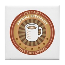 Instant Payroll Specialist Tile Coaster