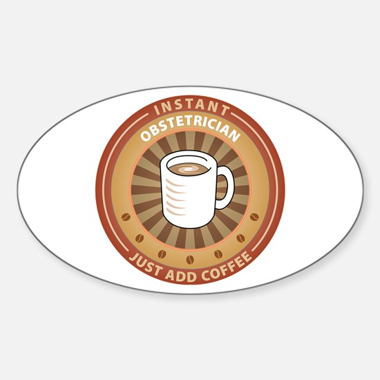 Instant Obstetrician Oval Decal