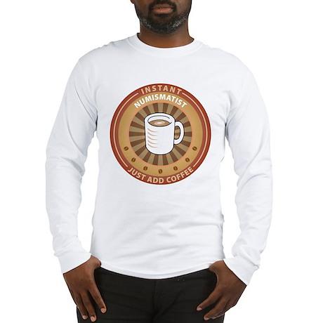Instant Numismatist Long Sleeve T-Shirt