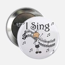 """I Sing (FEMALE) 2.25"""" Button (10 pack)"""