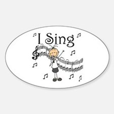 I Sing (FEMALE) Oval Decal