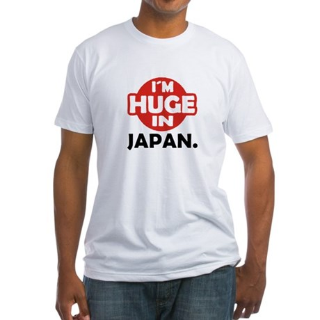 Im Huge in Japan Fitted T-Shirt
