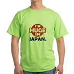 Im Huge in Japan Green T-Shirt