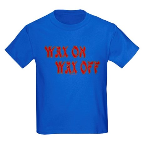 Wax On, Wax Off Kids Dark T-Shirt