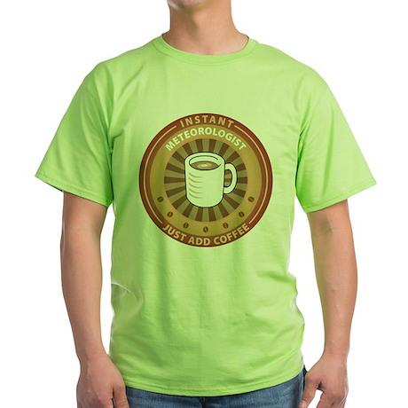 Instant Meteorologist Green T-Shirt