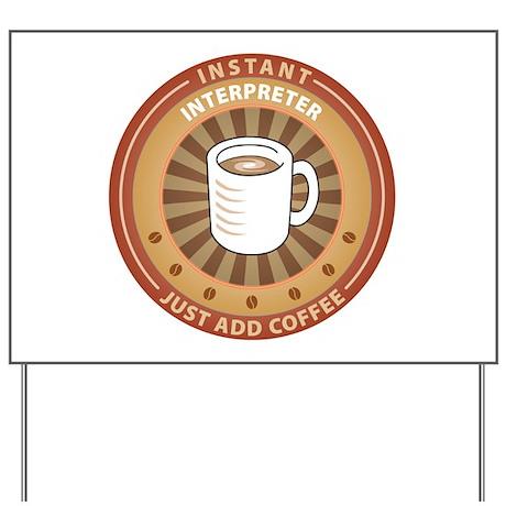 Instant Interpreter Yard Sign