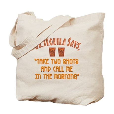 Dr. Tequila Says - Tote or Beach Bag