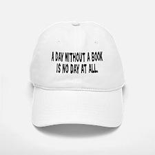 A Day Without a Book Baseball Baseball Cap