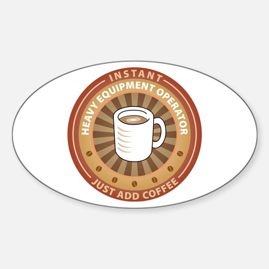 Instant Heavy Equipment Operator Oval Decal