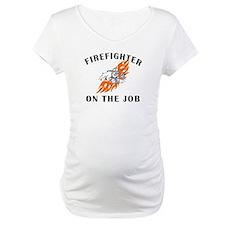 Firefighter On The Job Shirt