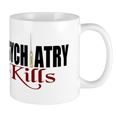 Psychiatry Kills Mug