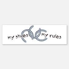 My Shoes, My Rules Bumper Bumper Bumper Sticker