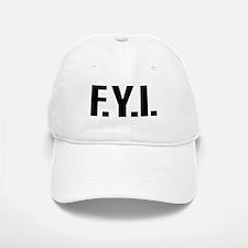 """FYI"" Baseball Baseball Cap"