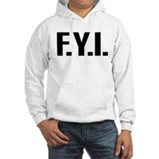 """""""FYI"""" Hoodie"""