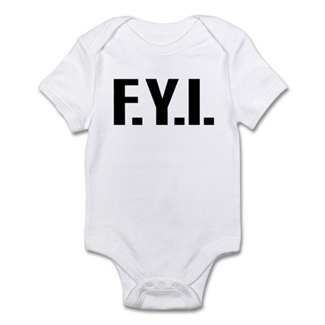 """FYI"" Infant Bodysuit"